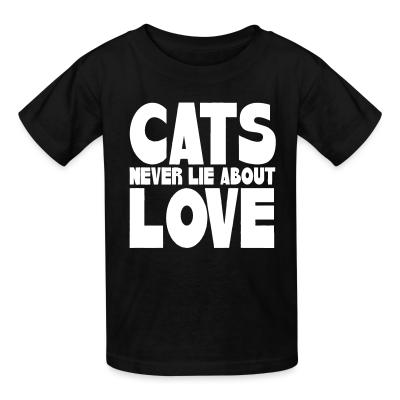 Kid tshirt Cats never lie about love