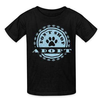 Kid tshirt Don't shop, adopt!
