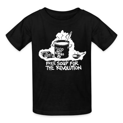 Kid tshirt Food not bombs - free soup for the revolution