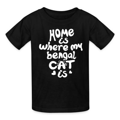 Kid tshirt Home is where my bengal cat is