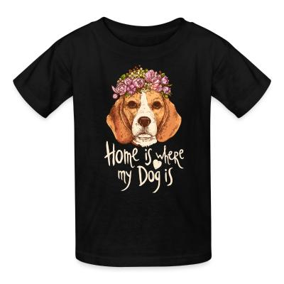 Kid tshirt Home is where my dog is