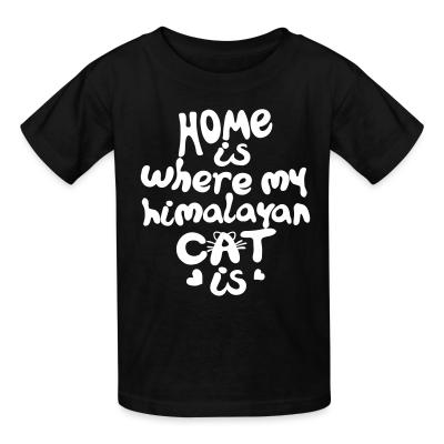 Kid tshirt Home is where my himalayan cat is