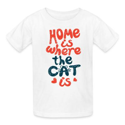 Kid tshirt Home is where the cat is