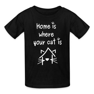 Kid tshirt home is where your cat is