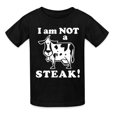 Kid tshirt I am not a steak!