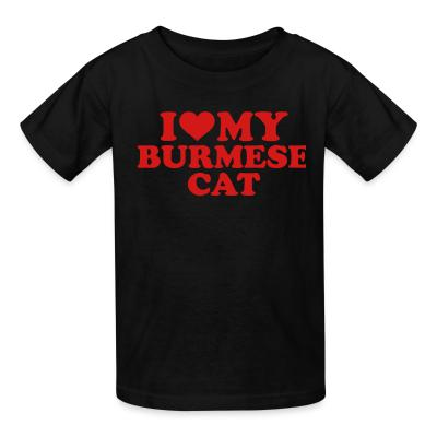 Kid tshirt I love my burmese cat