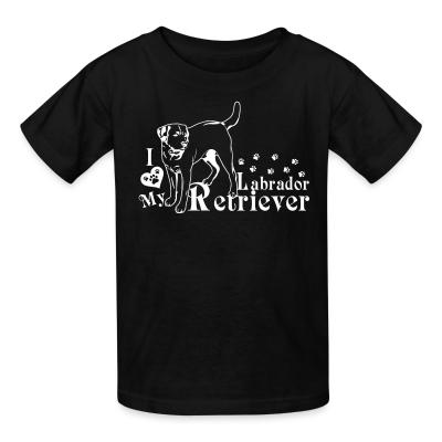 Kid tshirt I love my Labrador Retriever