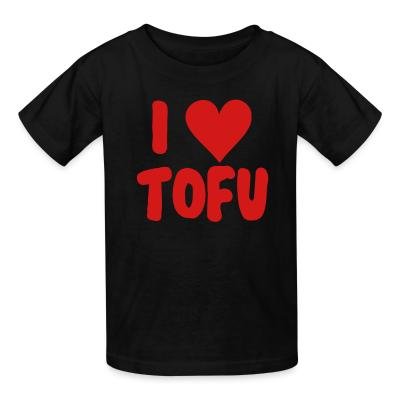 Kid tshirt I love tofu