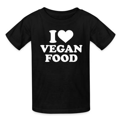 Kid tshirt I love Vegan  food