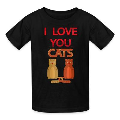 Kid tshirt I love you cats