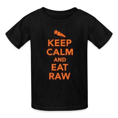 Keep calm and eat raw
