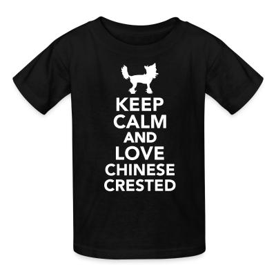 Kid tshirt keep calm and love chinese crested