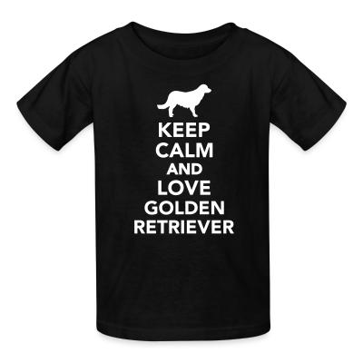 Kid tshirt keep calm and love Golden Retriever