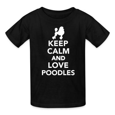 keep calm and love poodle