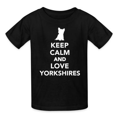keep calm and love yorkshires