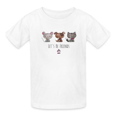 Kid tshirt Let's be friends