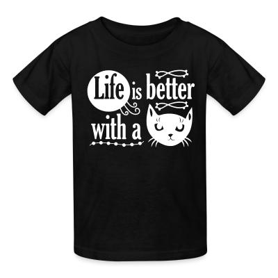 Kid tshirt Life is better with a cat