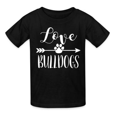 Kid tshirt love bulldogs