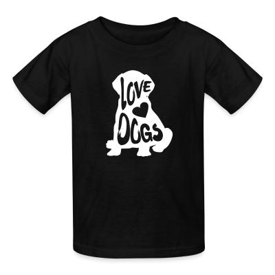 Kid tshirt Love dogs