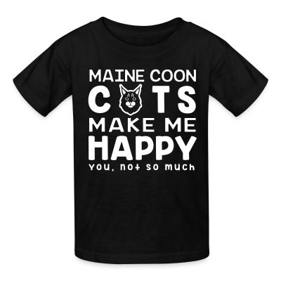 Kid tshirt Maine coon cats make me happy. You, not so much.