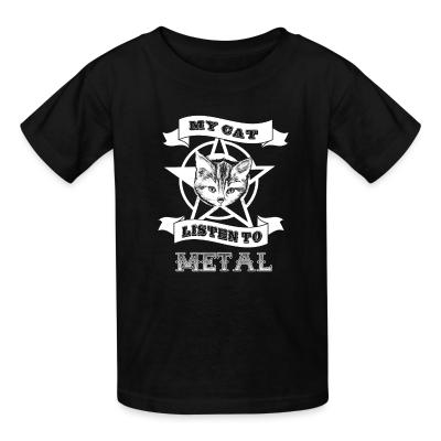 Kid tshirt My cat lisent to metal