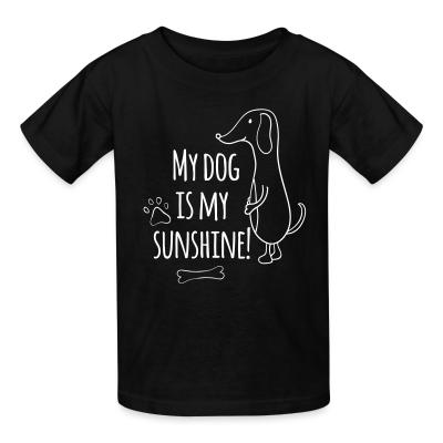 Kid tshirt My dog is my sunshine !