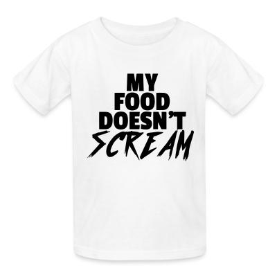 Kid tshirt My food doesn't scream