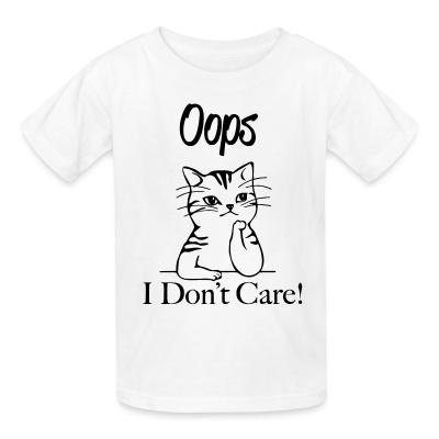 Kid tshirt Oops I don't care !