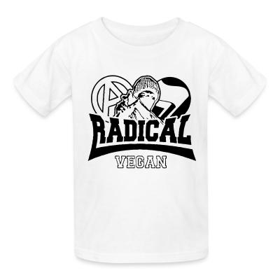 Kid tshirt Radical vegan