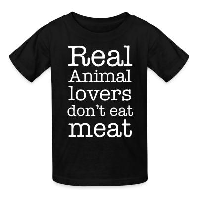 Kid tshirt Real animal lovers don't eat meat