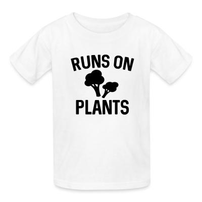 Kid tshirt Runs on plants