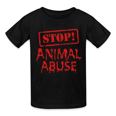 Kid tshirt Stop animal abuse