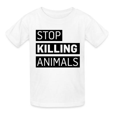 Kid tshirt Stop killing animals