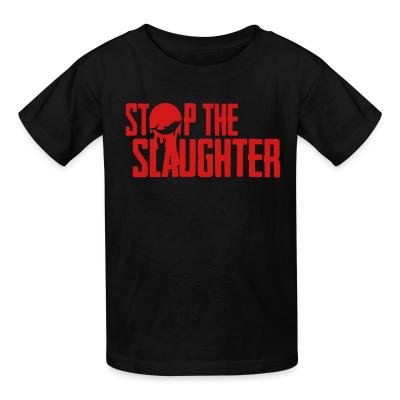 Kid tshirt Stop the slaughter