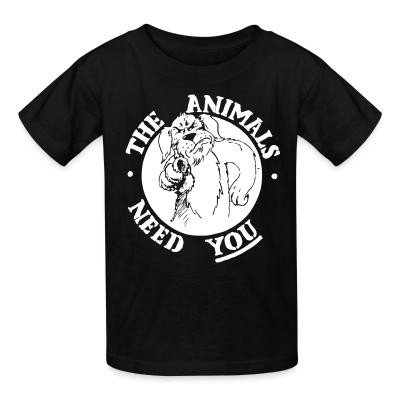 Kid tshirt The animals need you