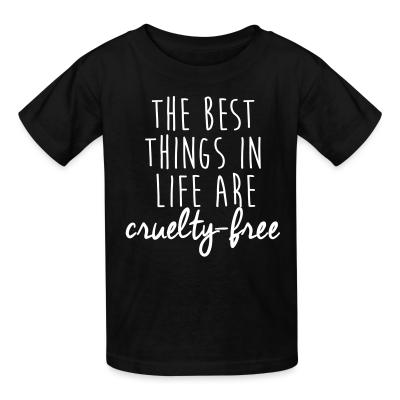 Kid tshirt The best things in life are cruelty-free
