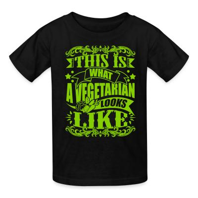 Kid tshirt This is what a vegetarian looks like