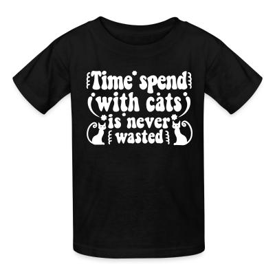 Kid tshirt Time spend with cats is never wasted
