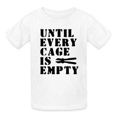 Kid tshirt Until every cage empty