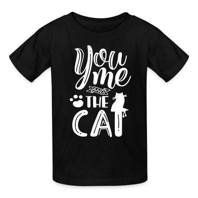 Kid tshirt you me and the cat