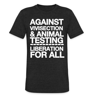 Local T-shirt Against vivisection & animal testing - liberation for all