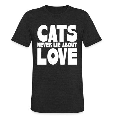 Local T-shirt Cats never lie about love