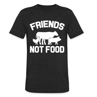 Local T-shirt Friends not food