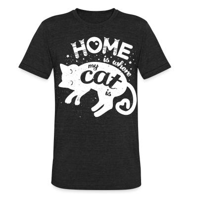 Local T-shirt Home is where my cat is