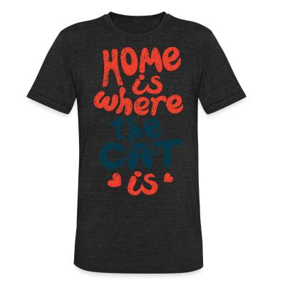 Local T-shirt Home is where the cat is