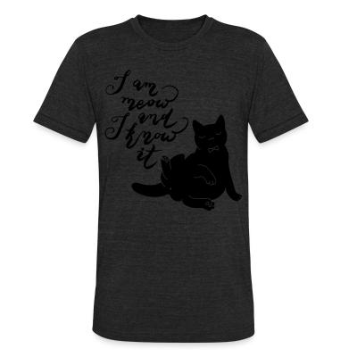 Local T-shirt I am meow and I know it