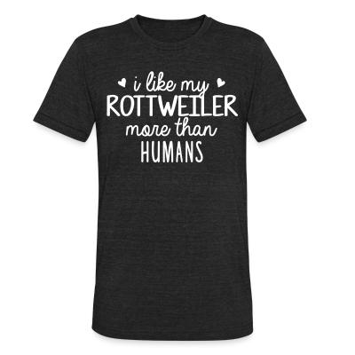 Local T-shirt I like my rottweiler more than humans