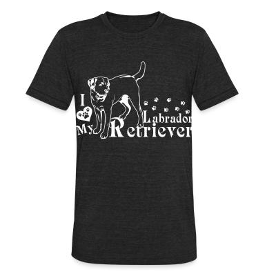 Local T-shirt I love my Labrador Retriever