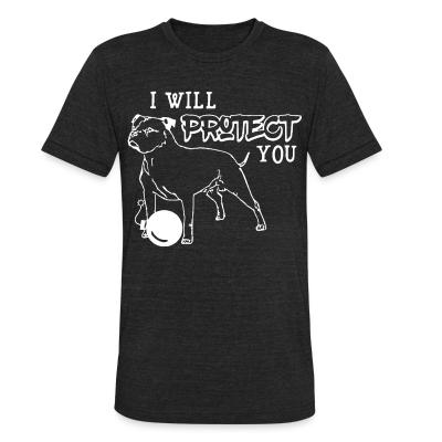 Local T-shirt I will protecte you
