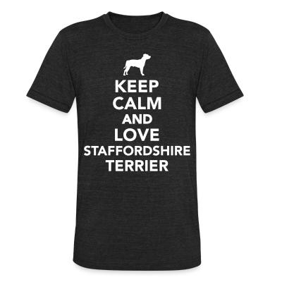 Local T-shirt Keep Calm and love staffordshire terrier